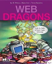 Web Dragons: Inside the Myths of Search Engine Technology (The Morgan Kaufmann S