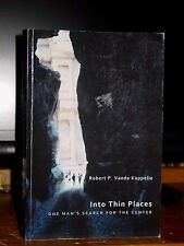 Into Thin Places: One Man's Search For The Center, Adventures in Spirituality