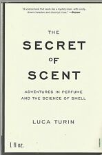 The Secret of Scent: Adventures in Perfume & Science of Smell by Luca Tutin pb