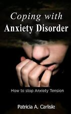 Self Help, Self Relief, Anxiety Free, Anxiety Managrmeny: Coping with Anxiety...