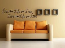 LOVE THE LIFE YOU LIVE Wall Sticker Decal Quote Words Lettering Sticky 24""
