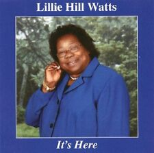 Lillie Hill Watts - It's Here - New Cd