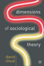 Dimensions of Sociological Theory, Cheal, Professor David, New Book