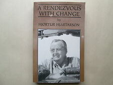 A RENDEZVOUS WITH CHANGE by Hjortur Hjartarson 2003 Paperback