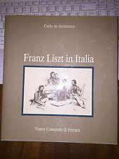 CARLO DE INCONTRERA FRANZ LISZT IN ITALIA Teatro Comunale di FERRARA cartonato