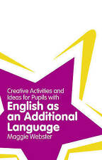 Creative Activities and Ideas for Pupils with English as an Additional...