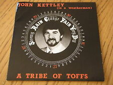 """A TRIBE OF TOFFS - JOHN KETTLEY  (IS A WEATHERMAN)     7"""" VINYL PS"""
