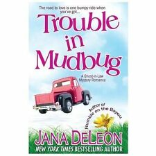 Trouble in Mudbug : A Ghost-In-Law Myster by Jana DeLeon (2013, Paperback)