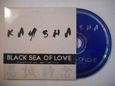 KAYSHA : BLACK SEA OF LOVE ♦ CD SINGLE PORT GRATUIT ♦