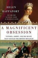 A Magnificent Obsession: Victoria, Albert, and the Death That Changed the Britis