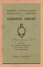 CAMION BERLIET - NOTICE D'ENTRETIEN : BENNE HYDRAULIQUE BASCULANT A L'ARRIERE -
