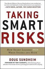 Taking Smart Risks: How Sharp Leaders Win When Stakes Are High by Doug Sundheim…