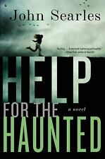 Help for the Haunted: A Novel - New - Searles, John - Hardcover