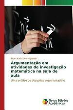 Argumentacao Em Atividades de Investigacao Matematica Na Sala de Aula by...