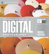 The Complete Guide to Digital Photography - Michael Freeman (5th Ed.) PB.