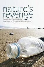 Nature's Revenge: Reclaiming Sustainability in an Age of Corporate Globalization