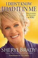 Sheryl Brady - You Have It In You (2013) - Used - Trade Cloth (Hardcover)