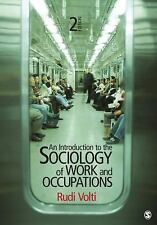An Introduction to the Sociology of Work and Occupations by Rudi Volti (2011,...