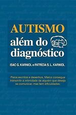 Autismo Além Do Diagnóstico by Isac Karniol and Patrícia Karniol (2015,...