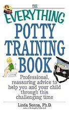The Everything Potty Training Book : Professional, Reassuring Advice to Help...