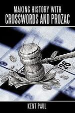 Making History with Crosswords and Prozac, , Paul, Kent, Very Good, 2010-10-19,