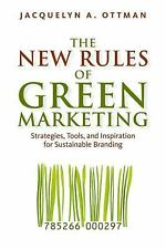 The New Rules of Green Marketing : Strategies, Tools, and Inspiration for...