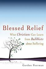 Blessed Relief: What Christians Can Learn from Buddhists about Suffering