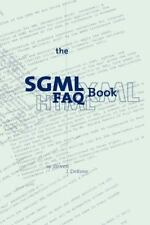 The SGML FAQ Book: Understanding the Foundation of HTML and XML (Electronic