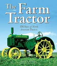 The Farm Tractor : 100 Years of North American Tractors by Ralph W. Sanders Book