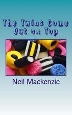 The Twins Come Out on Top by Neil Mackenzie (2012, Paperback)