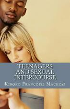 Teenagers and Sexual Intercourse by Kiboko Machozi (2013, Paperback)