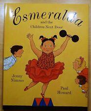Esmeralda and the Children Next Door by Jenny Nimmo & Paul Howard 2000 HCDJ 1st