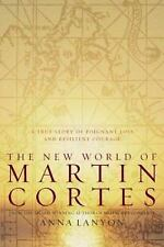 NEW WORLD OF MARTIN CORTES, history,  ANNA LANYON, HC, SEE MY BOOKS OTHER MEDIA