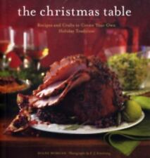 The Christmas Table : Recipes and Crafts to Create Your Own Holiday Tradition...