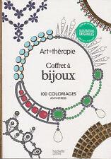 ART THERAPIE COFFRET A BIJOUX 100 COLORIAGES ANTI-STRESS HACHETTE coloriage