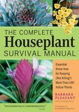 The Complete Houseplant Survival Manual: Essential Know-How for Keeping  Not Ki