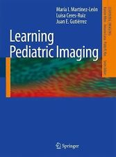 Learning Imaging Ser.: Learning Pediatric Imaging : 100 Essential Cases by...