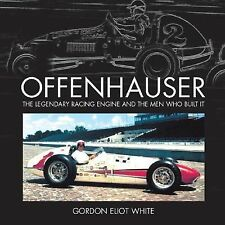 Offenhauser : The Legendary Racing Engine and the Men Who Built It by Gordon Eli