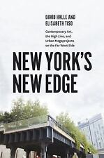 New York's New Edge : Contemporary Art, the High Line, and Urban Megaprojects...