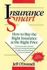 Insurance Smart: How to Buy the Right Insurance at the Right Price