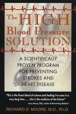 The High Blood Pressure Solution : A Scientifically Proven Program for...