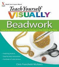 Teach Yourself VISUALLY Beadwork: Learning Off-Loom Beading Techniques One Stitc