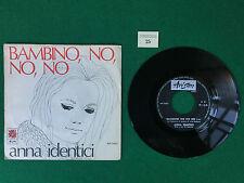 Disco Vinile 45 Giri 7'' ARISTON , ANNA IDENTICI - BAMBINO NO NO A QUESTO PUNTO