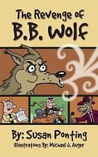 The Revenge of B. B. Wolf by Susan Ponting (2016, Paperback)