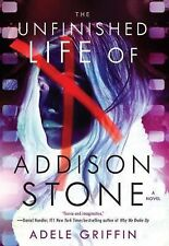 The Unfinished Life of Addison Stone: a Novel by Adele Griffin (2014, Hardcover)