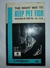 The Right Way To Keep Pet Fish By Reginald Dutta, ISBN: 0716005778