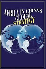 Africa in China's Global Strategy (2007, Paperback)