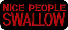 20182 Nice People Swallow Red Black Slogan Funny Humor Badge Sew Iron on Patch