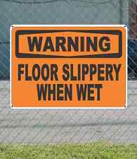 "WARNING Floor Slippery When Wet - OSHA Safety SIGN 10"" x 14"""