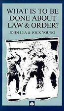 What Is to Be Done about Law and Order? : Crisis in the Nineties by Jock...